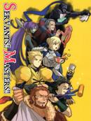Fate/zero:Servants!! Masters!!